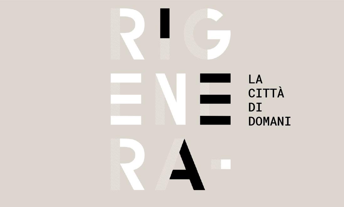 """A REGGIO EMILIA SI DISCUTE DELLA CITTA' DI DOMANI: PARTE """"RIGENERA"""" IL FESTIVAL DELL'ARCHITETTURA"""