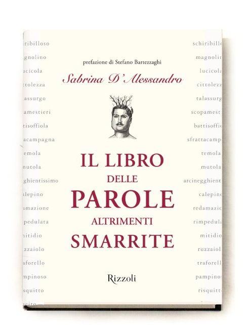 """""""Le parole altrimenti smarrite"""": un libro che incuriosisce e appassiona alla nostra bellissima lingua (senza essere noioso)"""